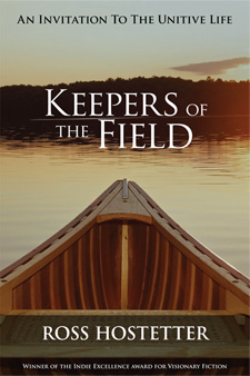 Keepers of the Field: An Invitation to the Unitive Life